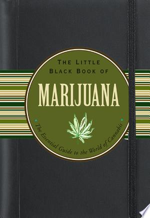 Download The Little Black Book of Marijuana Free Books - Dlebooks.net