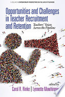 Opportunities and Challenges in Teacher Recruitment and Retention Book