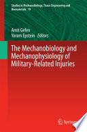 The Mechanobiology and Mechanophysiology of Military Related Injuries Book