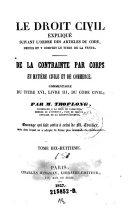 De la contrainte par corps en matiere civile et de commerce Commentaire du titre XVI, livre III, du Code civil