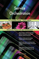 Service Orchestration A Complete Guide   2020 Edition