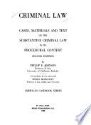 Criminal Law  : Cases, Materials, and Text on the Substantive Criminal Law in Its Procedural Context