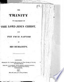 The Trinity In The Person Of The Lord Jesus Christ And The True Nature Of His Humanity