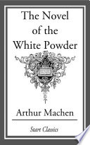Read Online The Novel of the White Powder For Free