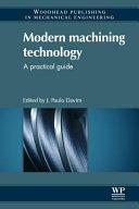 Modern Machining Technology  A Practical Guide Book
