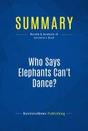 Summary: Who Says Elephants Can't Dance?