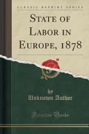 State of Labor in Europe  1878  Classic Reprint