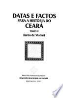 Datas e factos para a história do Ceará: t. Ceará