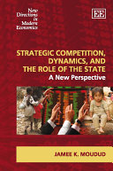 Strategic Competition, Dynamics, and the Role of the State