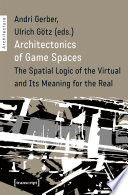 Architectonics of Game Spaces Book