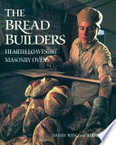 """""""The Bread Builders: Hearth Loaves and Masonry Ovens"""" by Alan Scott, Daniel Wing"""