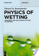 Physics of Wetting  : Phenomena and Applications of Fluids on Surfaces