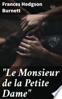 """Download """"Le Monsieur de la Petite Dame"""" Book"""