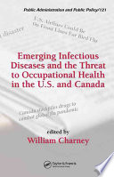 Emerging Infectious Diseases and the Threat to Occupational Health in the U S  and Canada Book