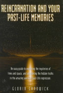 Reincarnation and Your Past-Life Memories
