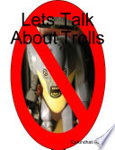 Lets Talk About Trolls
