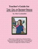 Teacher s Guide for Zari  Girl of Ancient Persia
