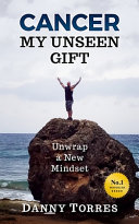 Cancer: My Unseen Gift