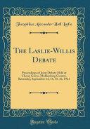 The Laslie Willis Debate