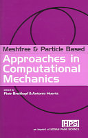 Meshfree and Particle Based Approaches in Computational Mechanics Book