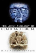 The Archaeology Of Death And Burial Book