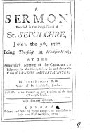 A Sermon Preach'd in the Parish-church of St. Sepulchre, June the 9th, 1720
