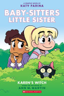 Karen's Witch (Baby-sitters Little Sister Graphic Novel #1): A Graphix Book
