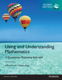 Using and Understanding Mathematics  A Quantitative Reasoning Approach  Global Edition