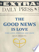 The Good News Is Love