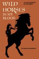 Wild Horses in My Blood