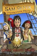 Sam Silver Undercover Pirate 10  Dead Man s Hand
