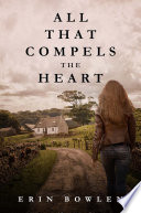 All That Compels the Heart Book PDF
