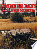 Pioneer Days in British Columbia