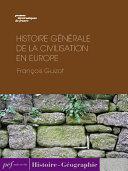 Pdf Histoire générale de la civilisation en Europe depuis la chute de l'Empire Romain jusqu'à la Révolution Française. Telecharger