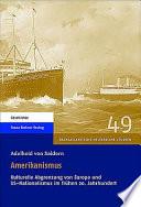 Amerikanismus  : kulturelle Abgrenzung von Europa und US-Nationalismus im frühen 20. Jahrhundert
