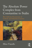The Absolute Power Complex from Constantine to Stalin [Pdf/ePub] eBook
