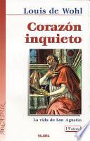 Corazón inquieto  : la vida de San Agustín