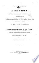 The    Fatal Mistake    Mis taken  A Sermon Delivered August 8  1841  by T  P  Abell  in Examination of A Discourse Preached June 20  1841  by Rev  Charles Fitch  in Review of a Sermon by Rev  Otis A  Skinner  at the Installation of Rev  T  P  Abell  as Pastor of the First Universalist Society  in Haverhill  Mass Book