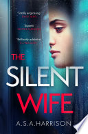 The Silent Wife  The gripping bestselling novel of betrayal  revenge and murder