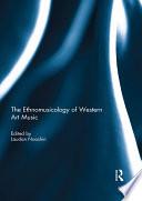 The Ethnomusicology of Western Art Music
