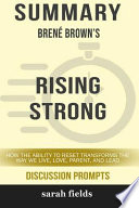 Summary: Brené Brown's Rising Strong: How the Ability to Reset Transforms the Way We Live, Love, Parent, and Lead