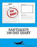 Santiago's 100 Day Diary