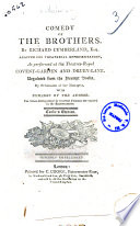 Comedy Of The Brothers By Richard Cumberland Esq Adapted For Theatrical Representation As Performed At The Theatres Royal Covent Garden And Drury Lane With Remarks By The Author