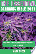 THE ESSENTIAL CANNABIS BIBLE 2021