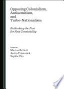 Opposing Colonialism  Antisemitism  and Turbo Nationalism