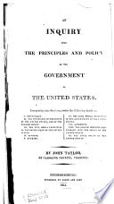 An Inquiry Into the Principles and Policy of the Government of the United States     Book