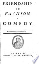 Friendship In Fashion A Comedy The Dedicatory Epistle Signed Tho Otway  Book PDF