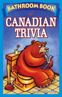The Bathroom Book of Canadian Trivia