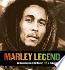 Marley Legend  : An Illustrated Life of Bob Marley