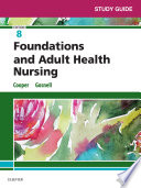 """Study Guide for Foundations and Adult Health Nursing E-Book"" by Kim Cooper, Kelly Gosnell"